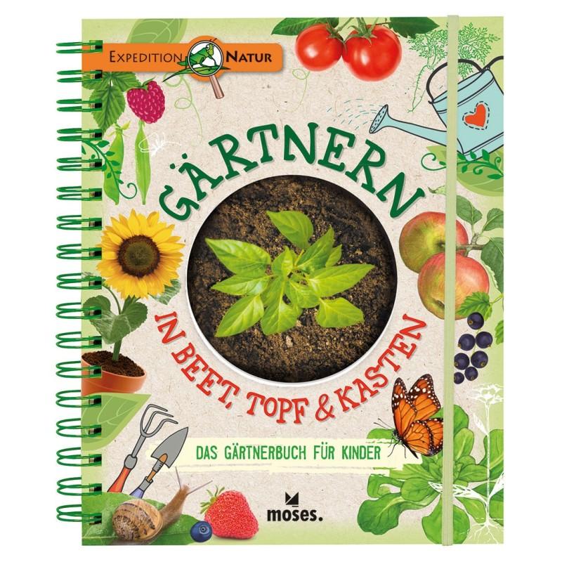 Gärtnern in Beet, Topf & Kasten - Das Gärtnerbuch für Kinder
