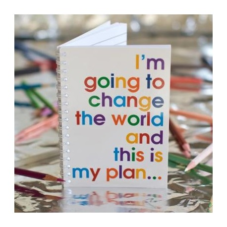 I'm going to to change the World and this is my plan - Notizbuch
