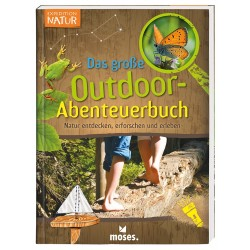 Expedition Natur - Das grosse Outdoor-Abenteuerbuch