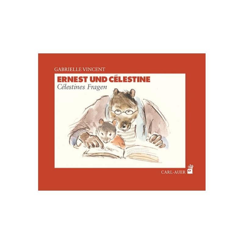 Ernest und Célestine – Célestines Fragen von Gabrielle Vincent