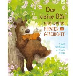 Der kleine Bär und seine Piratengeschichte von Claire Freedman