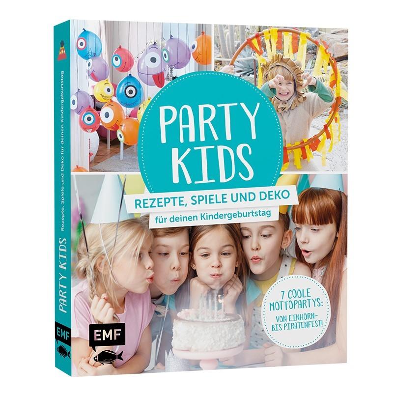 Party Kids - Rezepte, Spiele und Deko für deinen Kindergeburtstag