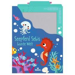 Mein Zaubermalbuch - Seepferd Sebis bunte Welt mit Zaubertafel