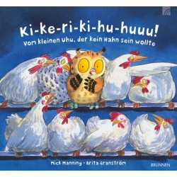Ki-ke-ri-ki-hu-huuu! Vom kleinen Uhu, der kein Hahn sein wollte