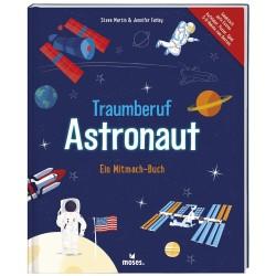 Traumberuf Astronaut - Ein Mitmach-Buch