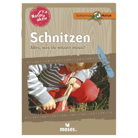 Expedition Natur - Natur aktiv: SCHNITZEN